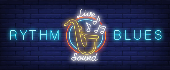 Rhythm and blues, live sound neon style banner. Text, saxophone, music note symbols on brick background. Night bright advertisement. Can be used for signs, posters, billboards