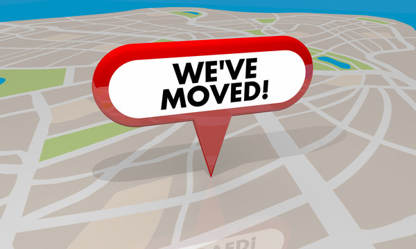 Weve Moved New Location Spot Area Map Pin Word 3d Illustration