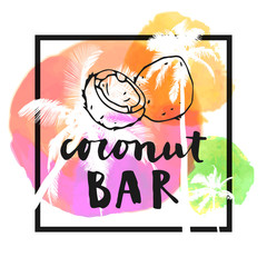 Coconut Bar. Modern calligraphic T-shirt design with flat palm trees on bright colorful watercolor background. Vivid cheerful optimistic summer flyer, poster, fabric print design