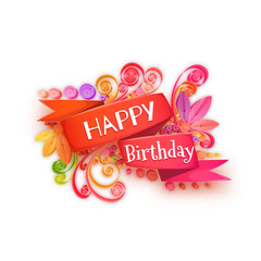 Colorful vector of composed quilling arrangement with banner congratulating to Happy Birthday on white background