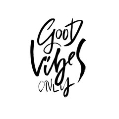 Good vibes only. Dry brush lettering. Modern calligraphy. Ink vector illustration.