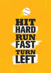 Hit Hard. Run Fast. Turn Left. Baseball Sport Inspiring Motivation Quote Print Template Illustration. Sport Poster