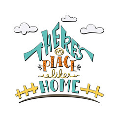 Phrase There's no place like home. Hand drawn lettering in shape of house. Inspirational quote. Vector illustration. Creative design for decoration.