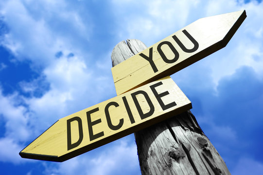 You decide - wooden signpost