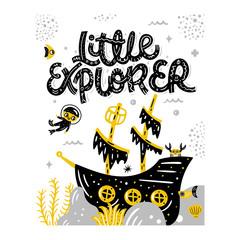 Little explorer. Underwater world. Cute vector illustration with lettering. Nursery print
