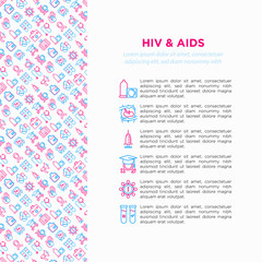 HIV and AIDs concept with thin line icons: safe sex, blood transfusion, syringe, blood test, antiviral drugs, blood test, genetic engeering. Modern vector illustration, print media template.