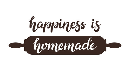Hand drawn Happiness is homemade typography lettering poster with rolling pin on background. Text and kitchen utencils decor. Rustic card, banner template. Modern classic style vector illustration.