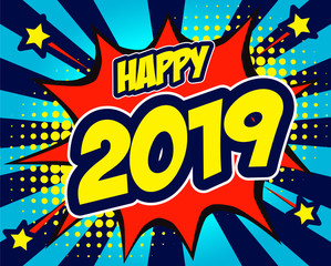 Happy 2019  comic text in speech bubble. Colored pop art style sound effect. Vector illustration