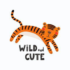Poster Illustrations Hand drawn vector illustration of a cute funny tiger, with lettering quote Wild and cute. Isolated objects on white background. Scandinavian style flat design. Concept for children print.