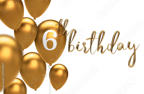 Gold Happy 6th Birthday Balloon Greeting Background 3D Rendering