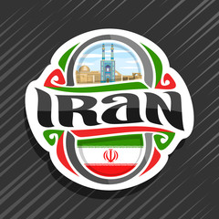 Vector logo for Iran country, fridge magnet with iranian state flag, original brush typeface for word iran and national iranian symbol - famous blue Jame Mosque of Yazd on persian cityscape background
