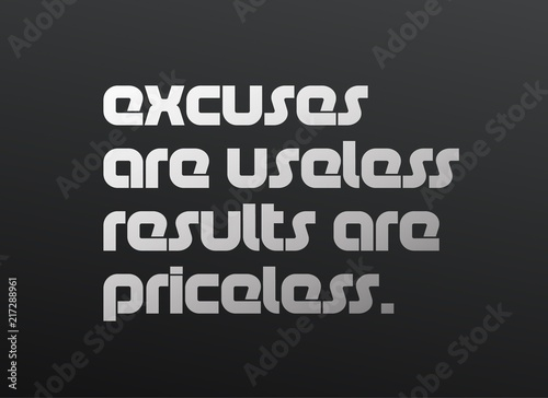 1d1594bd5be5 Excuses Are Useless Results Are Priceless motivation quote