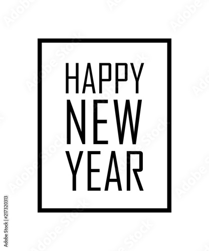 happy new year text in frame black border and font happy new year isolated