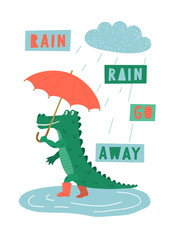 Rain, rain, go away. Cute hand drawn crocodile with red umbrella walking in the rain with lettering. Children's vector illustration.
