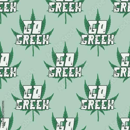 Marijuana Seamless Background Go Green Quote Typography With