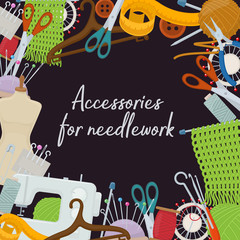 Set of tools for needlework and sewing. Handmade equipment and needlework accessoriesy, cartoon illustration. Vector