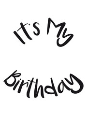 It's My Birthday geburtstag feiern party jubiläum fest geschenke spaß geburtstagskind kind älter jahr alt clipart