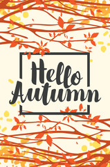 Vector banner with calligraphic inscription Hello autumn. Autumn illustration with autumn leaves on the branches of trees in a Park or forest