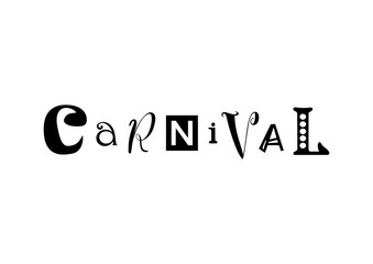 Lettering of Carnival with different letters in black isolated on white background for poster, banner, decoration, advertising, packaging, invitation