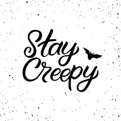 Door stickers Halloween Hand drawn lettering haloween card. The inscription: Stay creepy. Perfect design for greeting cards, posters, T-shirts, banners, print invitations.