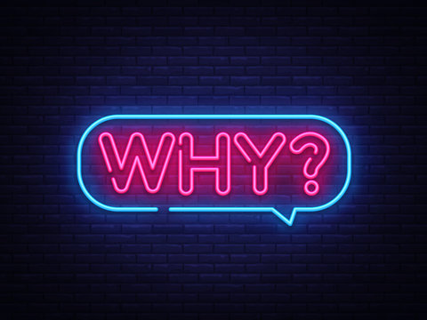 Why Neon Text Vector. Why neon sign, design template, modern trend design, night neon signboard, night bright advertising, light banner, light art. Vector illustration