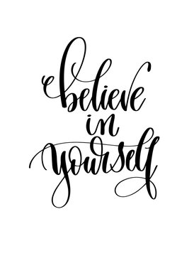 believe in yourself - hand lettering inscription text for back t