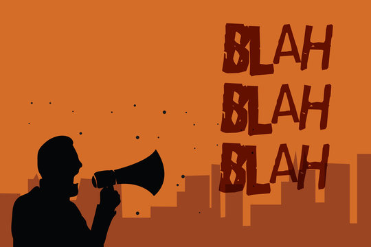 Writing note showing Blah Blah Blah. Business photo showcasing Talking too much false information gossips non-sense speaking Man holding megaphone speaking politician promises orange background.