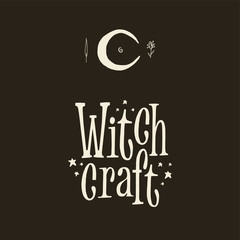 Witchcraft lettering sign and moon symbol with stars