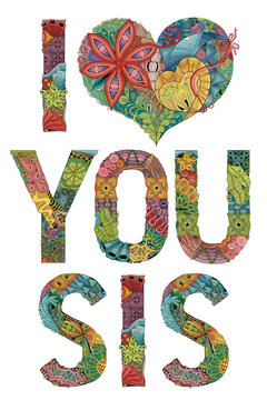 Words I LOVE YOU SIS. Vector decorative zentangle object