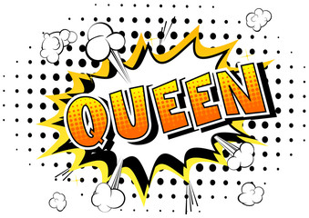 Queen (royal person) - Vector illustrated comic book style phrase.