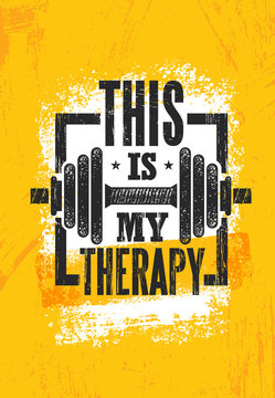 This Is My Therapy. Fitness Muscle Workout Motivation Quote Poster Vector Concept. Inspiring Gym Creative Illustration