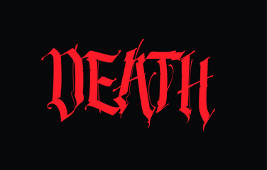 Gothic, inscription Death. Vector. Font for tattoo. The phrase is isolated on a black background. Calligraphy and lettering. Red letters. Logo for T-shirt. Tagline. Motto.