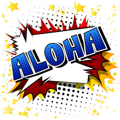 Aloha (Hello in Hawaii) - Vector illustrated comic book style phrase.