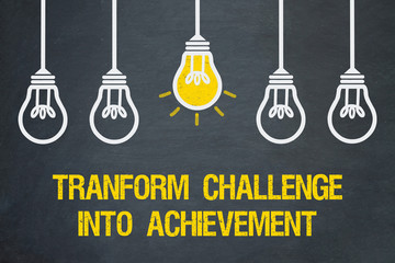 transform challenge into achievement