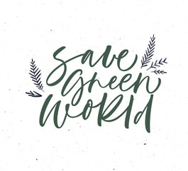 Save green world phrase.
