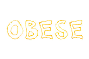 The word OBESE made with pieces of fried French fries isolate on a white background