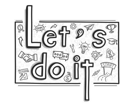 Hand drawn let's do it concept. Vector illustration.