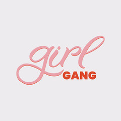 Hand drawn lettering card. The inscription: Girl gang. Perfect design for greeting cards, posters, T-shirts, banners, print invitations.