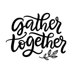 Gather Together typography poster with hand written lettering
