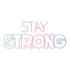 stay strong message with hand made font vector illustration design