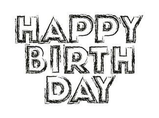 happy birthday message with hand made font vector illustration design
