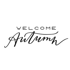 Handwritten autumn season inscription. Vector hand lettering Welcome Autumn. Modern brush calligraphy isolated on white background.