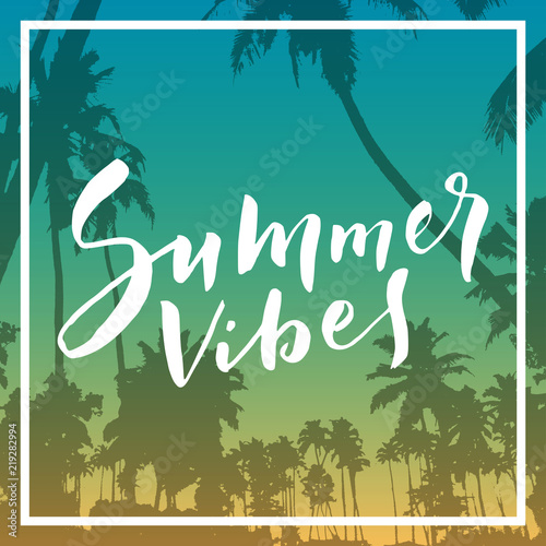 Summer Vibes. Calligraphic inspirational quote poster on ...