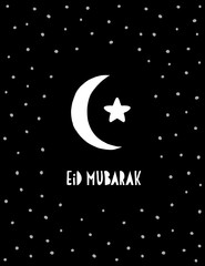 Eid Mubarak Abstract Hand Drawn Vector Card. Black Background with White Dots, Moon and Star. White Hand Written Infantile Letters. Simple Cute Design.
