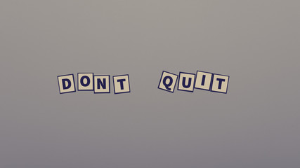 Retro image of a Dont quit sign