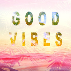 good vibes summer background