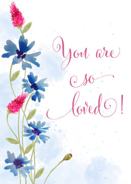 """Beautiful watercolor floral card with message """" You are so loved"""""""
