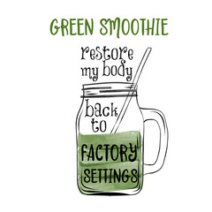 Hand drawn typography poster with creative slogan: Green soothie restore my body back to factory settings