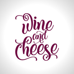 Wine and cheese - inspirational lettering design for posters, flyers, t-shirts, cards, invitations, stickers, banners. Hand painted brush pen modern calligraphy isolated on white background.