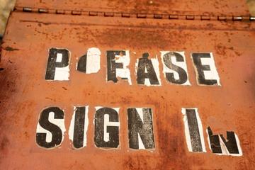PLEASE SIGN IN peeling letters on rusty metal vintage sign